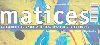 Cover Matices - Zeitschrift zu Lateinamerika, Spanien und Portugal