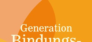 Generation Bindungsangst (Ihr Beziehungs- und Dating-Experte Eric Hegmann)