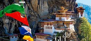 Bhutan: Reise zu den Glücklichen