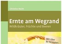"""Von wegen Un-Kraut - Buchtipp - """"Ernte am Wegrand"""""""