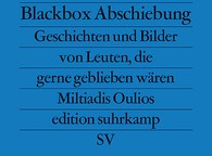 Blackbox Abschiebung - Geschichten und Bilder von Leuten, die gerne geblieben wären