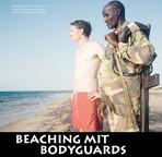 Beaching mit Bodyguards