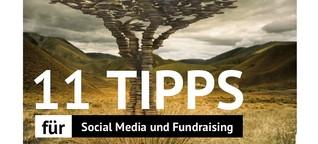 11 Tipps für Social Media Fundraising