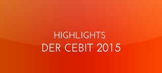 Highlights der CeBIT 2015 | News | GfN mbH München