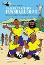 Samba tanzt der Fussballgott. Brasiliens Fussball zwischen Genie und Wahnsinn
