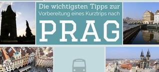 Prag: Die wichtigsten Tipps für die Vorbereitung eines Kurztrips nach Tschechien