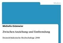 Zwischen Anziehung und Entfremdung – Deutsch-Italienische Hochschultage 2008