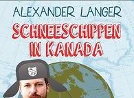 Alexander Langer: Schneeschippen in Kanada. Heyne Verlag