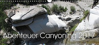 Abenteuer Canyoning Wandkalender 2017