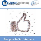 Der gute Ruf im Internet - Mit Strategie zur digitalen Reputation