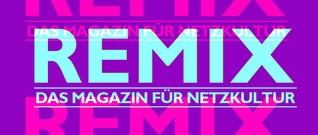 Podcast | Remix - Das Magazin für Netzkultur