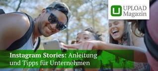 Instagram Stories: Anleitung und Tipps für Unternehmen