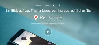 Periscope: Ein Blick auf das Thema Livestreaming aus rechtlicher Sicht