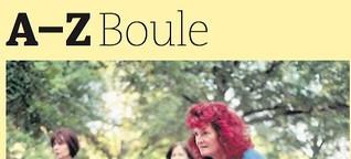 Alltag, der Freitag: A-Z - Boule