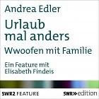 Hörbuch SWR Edition: Urlaub mal anders