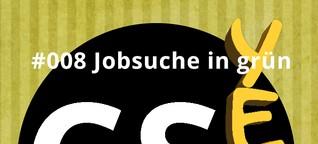 Podcast CSyeah #008: Jobsuche in grün I Jetzt reinhören!