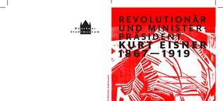 Kurt Eisner Ausstellung verlängert bis 14. Januar 2018