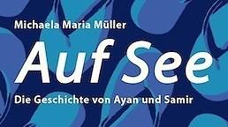 Michaela Maria Müller: Auf See