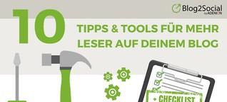 10 Tipps & Tools für mehr Leser auf Deinem Blog