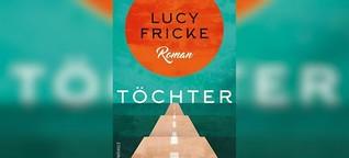 """Lucy Fricke: """"Töchter"""""""
