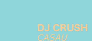 DJ CRUSH: CASAU