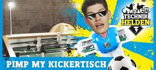 Pimp my Kickertisch | Conrad TechnikHelden