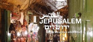 Jerusalem. Sechs Versionen einer Stadt.