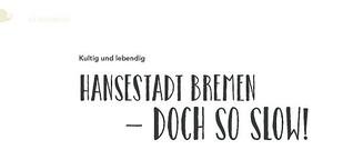 Hansestadt Bremen - Doch so slow!