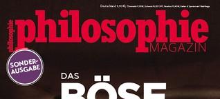 Das Böse - Philosophie Magazin