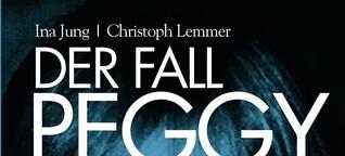 Der Fall Peggy von Ina Jung und Christoph Lemmer - Buch von Droemer Knaur