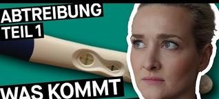 Abtreibung: Das kommt auf mich zu! (Teil 1) || PULS Reportage