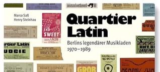 Quartier Latin - Berlins legendärer Musikladen 1970-1989
