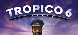 Tropico 6 im Test: Sehr unterhaltsame, aber nicht fehlerfreie Aufbausimulation – PC Games