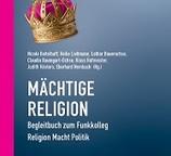 """""""Von guten Mächten – die Sprengkraft des religiösen Pazifismus"""" In: Mächtige Religion - Wochenschau Verlag"""
