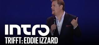Eddie Izzard im Interview - Intro trifft