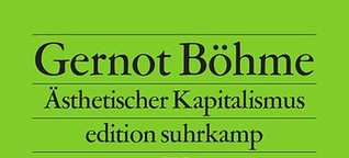 Gernot Böhme, Ästhetischer Kapitalismus