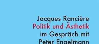 Jacques Rancière, Politik und Ästhetik