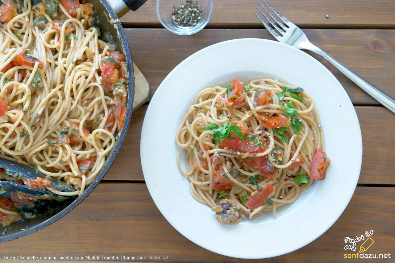 Nudeln Tomaten Pfanne Rezept – Pfannengericht, schnell, einfach und mediterran
