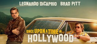 1 Film, 2 Meinungen: ONCE UPON A TIME... IN HOLLYWOOD