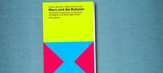 """""""Marx und die Roboter"""": Buch zur Automatisierung der Arbeit"""