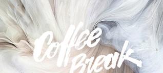 Coffee Break: Das Hier und Jetzt ist schon ziemlich gut