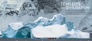 Antarktis - Jenseits der Zivilisation