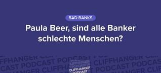 Talking Money: Alles zu Staffel 2 von Bad Banks – Interviews mit Paula Beer, Oliver Kienle und Lisa Blumenberg  Cliffhanger Podcast