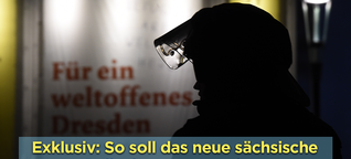 Exklusiv: Der komplette Entwurf für das neue Sächsische Polizeigesetz