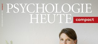 Psychologie Heute Compact 58: Vom Glück des Weniger