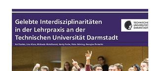 Gelebte Interdisziplinaritäten in der Lehrpraxis an der TU Darmstadt