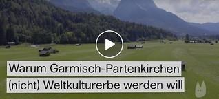 Welterbe in Garmisch-Partenkirchen?