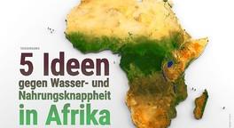 5 Ideen gegen Wasser-und Nahrungsknappheit in Afrika