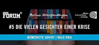 Berliner Korrespondenzen #5 digital: Die vielen Gesichter einer Krise