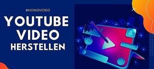 Video für YouTube herstellen 2021: Einfache Anleitung [+Tipps]